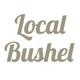 Local Bushel